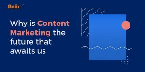 Why is Content Marketing the future that awaits us